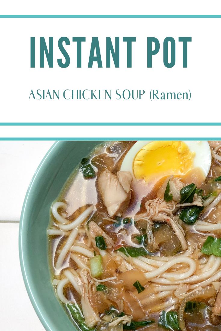 Instant Pot Asian Chicken Soup Ramen