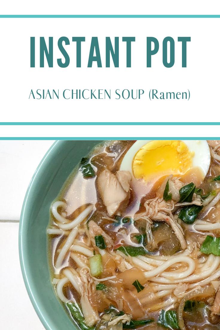 Instant Pot Asian Chicken Soup Ramen